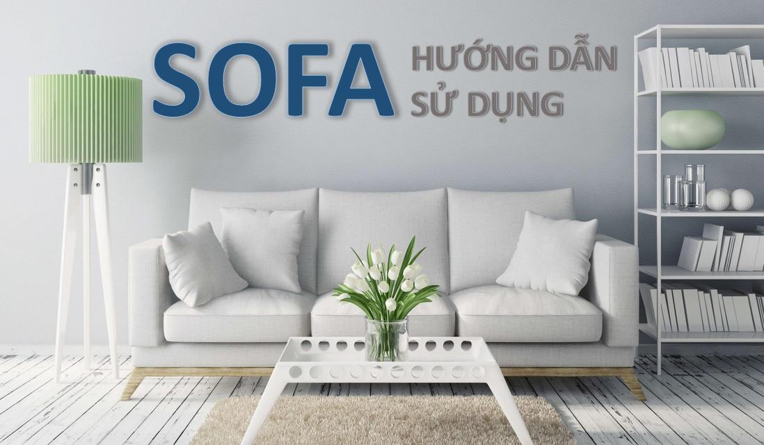 hướng dẫn sử dụng & bảo quản sofa